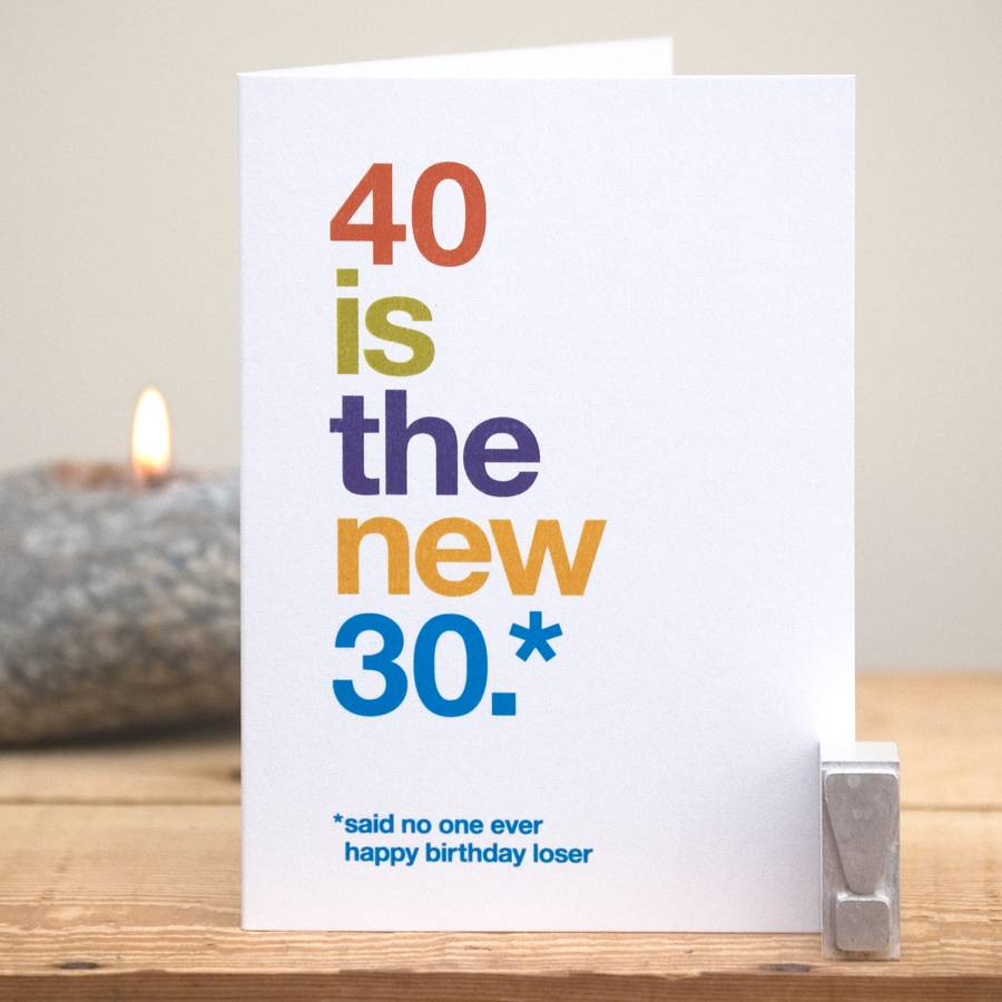 40 Birthday Card Ideas 40 Is The New 30 Funny 40th Birthday Card