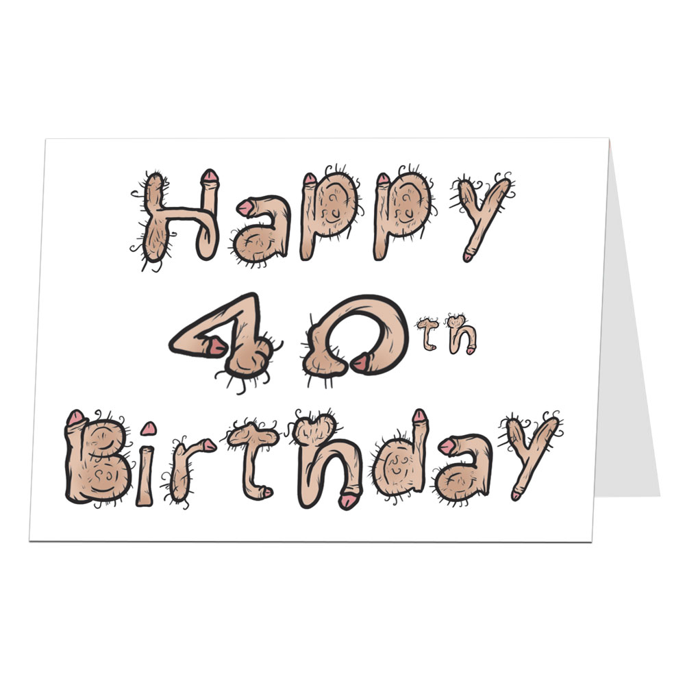 40 Birthday Card Ideas 40th Birthday Cards Funny Silly Rude Offensive Limalimacouk