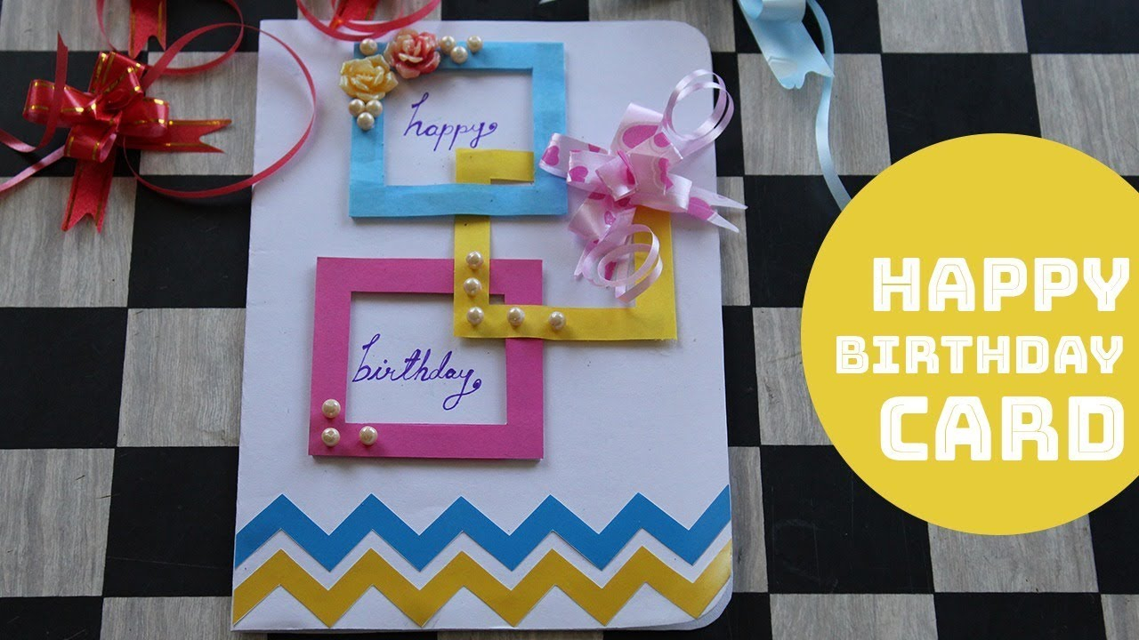 Easy Birthday Card Ideas For Kids Diy Happy Birthday Greeting Cards For Kids How To Make Easy Crafts For Kids 2018