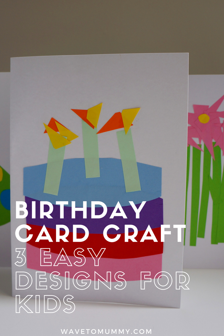 Easy Birthday Card Ideas For Kids How To 3 Easy Birthday Card Crafts To Do With Toddlers Wave To Mummy