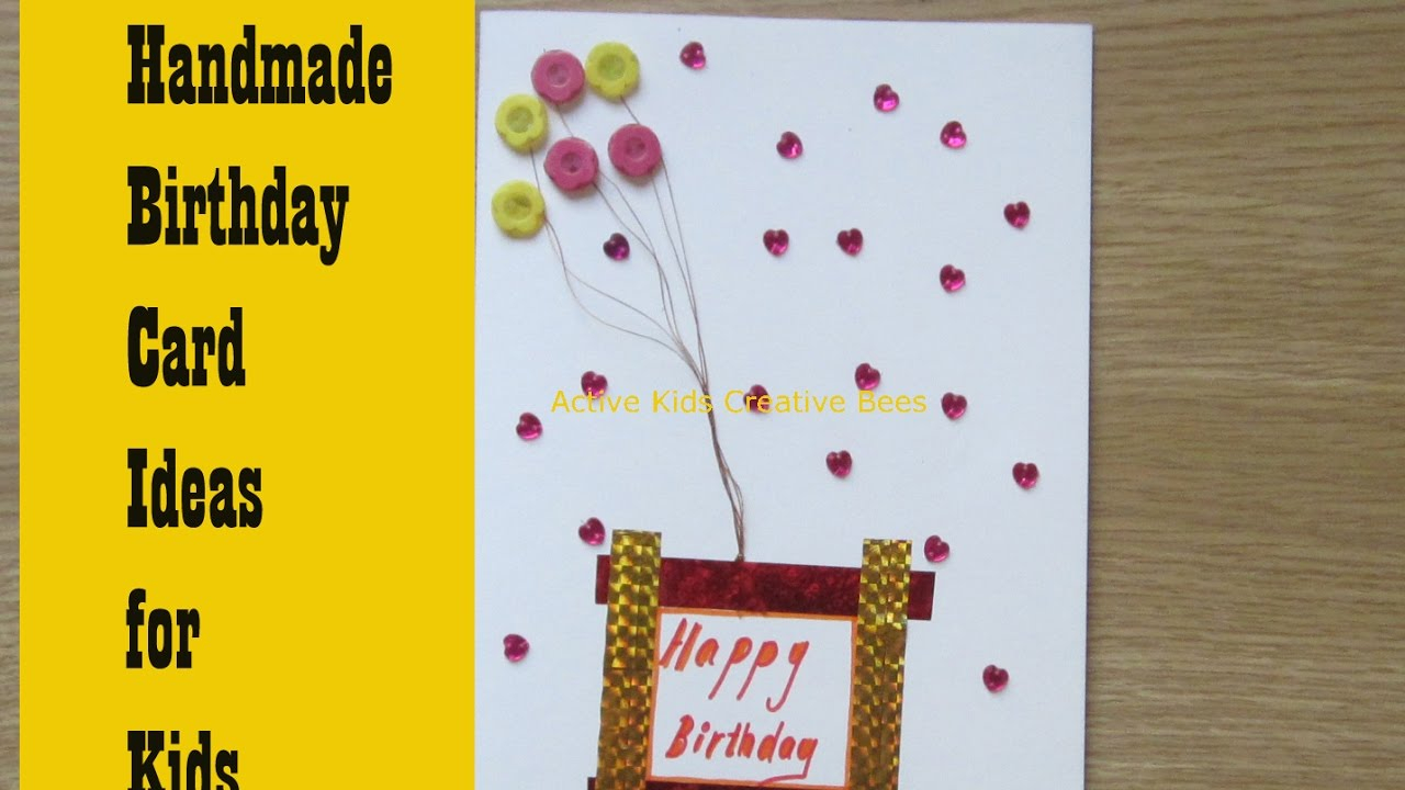 Easy Birthday Card Ideas For Kids How To Make Birthday Cards At Home Greeting Card Making Ideas For Kids