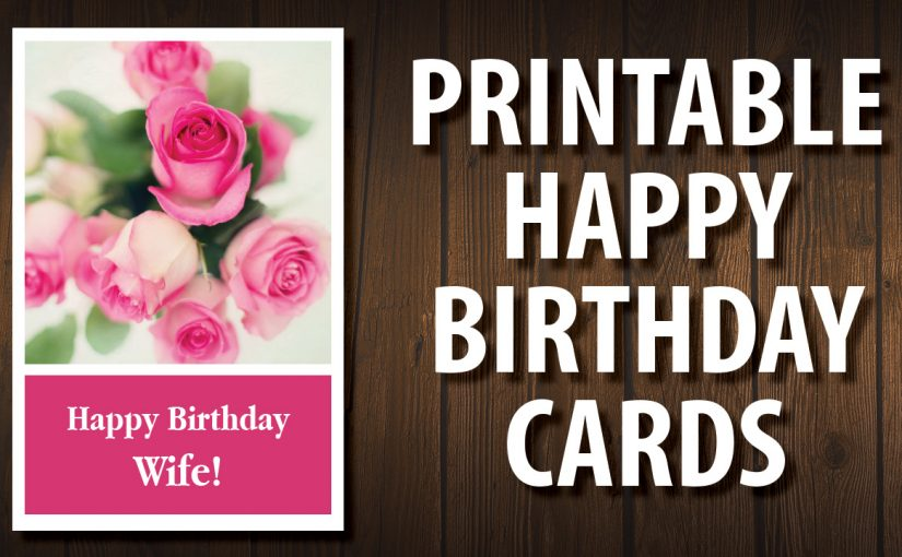 Fantastic Printable Happy Birthday Cards For Wife Printable Happy Birthday Cards 825x510 printable happy birthday cards craftsite.info
