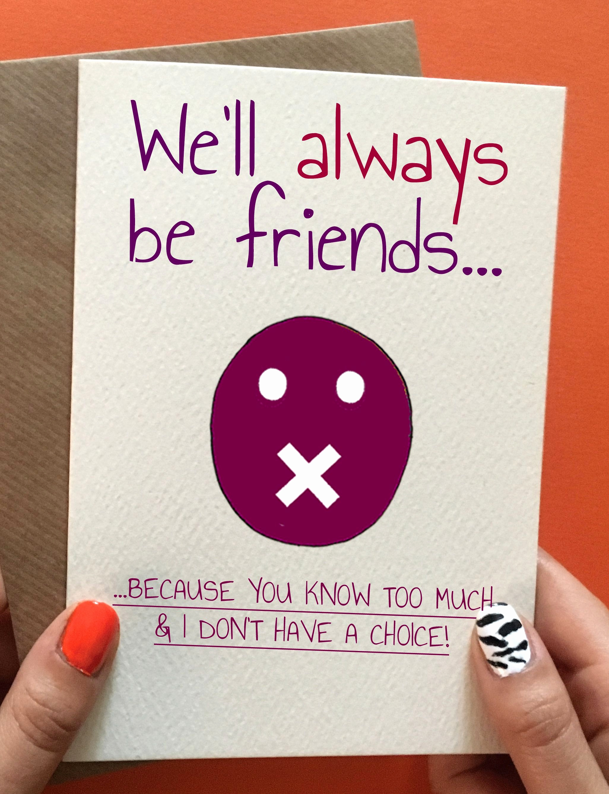 Funny Birthday Card Ideas Funny Birthday Card Ideas For Friends Best Of We Ll Always Be