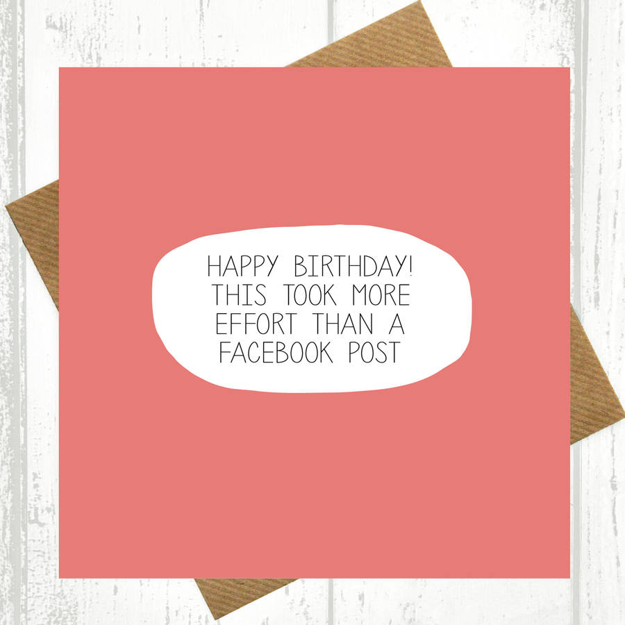 Funny Ideas For Birthday Cards Funny Birthday Card More Effort Than Facebook