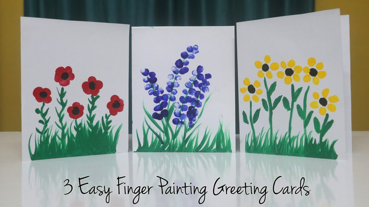 Hand Drawn Birthday Card Ideas 3 Easy Finger Painting Greeting Card Ideas Teachers Day Card Kids Can Make