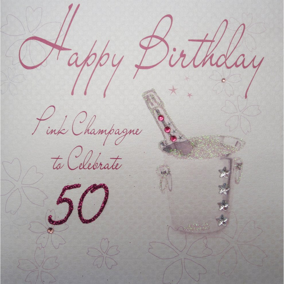 Handmade 50Th Birthday Card Ideas White Cotton Cards Wb75 50 Pink Champagne Happy Birthday To Celebrate 50 Handmade 50th Birthday Card White