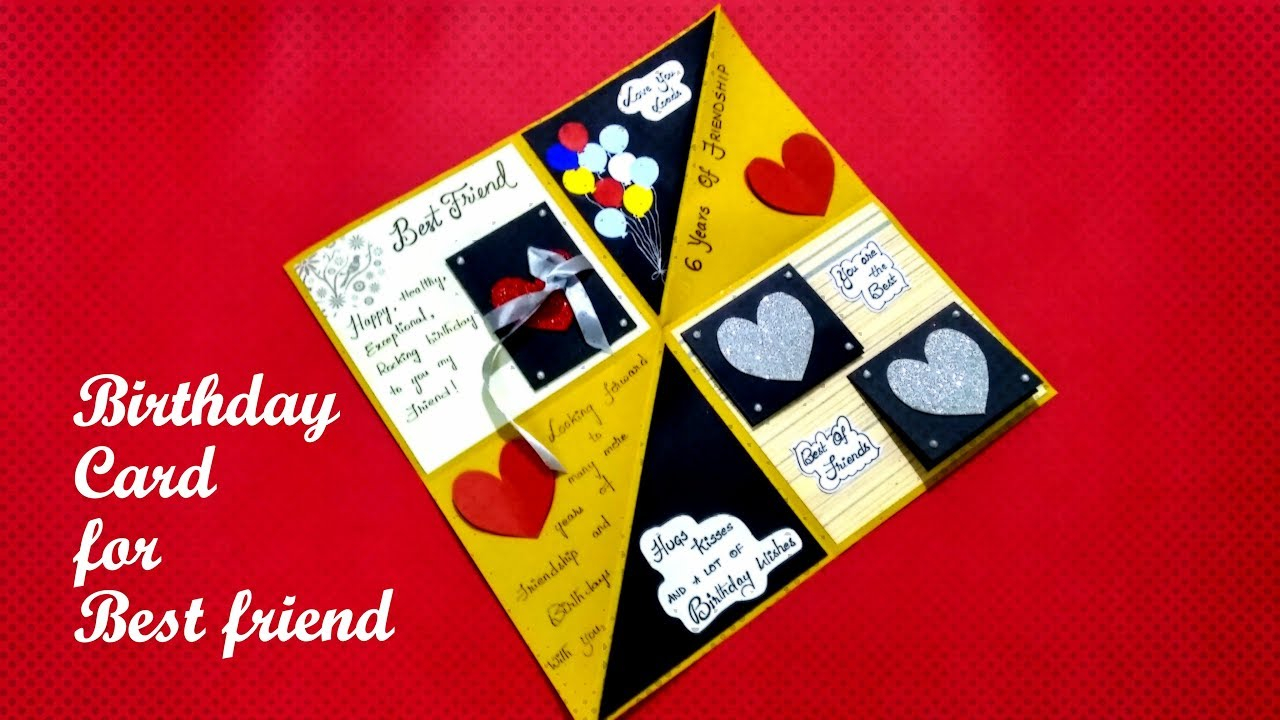 Ideas For Making Birthday Cards For Friends Birthday Card For Best Friend Diy Birthday Card For Best Friend Tutorial