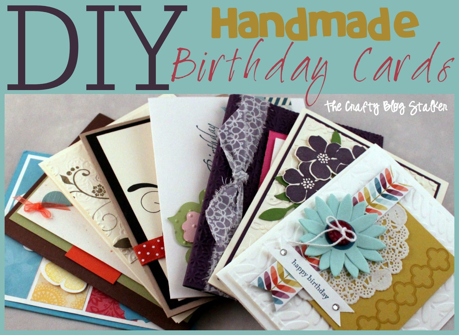 Making Birthday Card Ideas Handmade Birthday Card Ideas The Crafty Blog Stalker